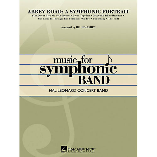 Hal Leonard Abbey Road - A Symphonic Portrait Concert Band Level 4 by The Beatles Arranged by Ira Hearshen