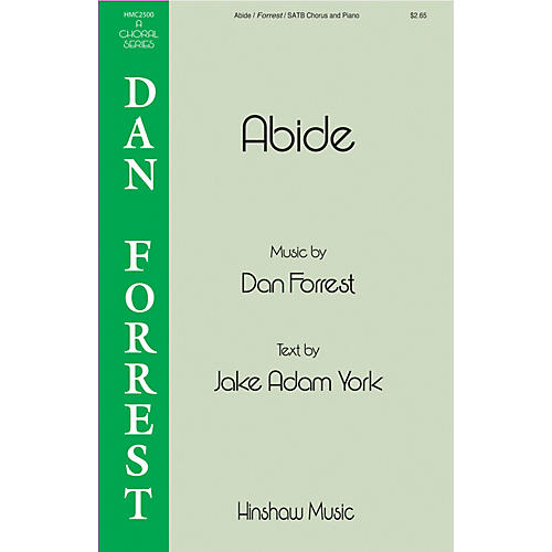 Hinshaw Music Abide SATB composed by Dan Forrest