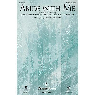 PraiseSong Abide with Me SATB by Matt Redman arranged by Heather Sorenson