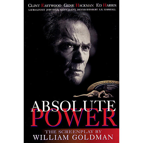 Applause Books Absolute Power: The Screenplay Applause Books Series Softcover Written by Goldman, William