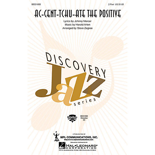 Hal Leonard Ac-cent-tchu-ate the Positive 2-Part arranged by Steve Zegree