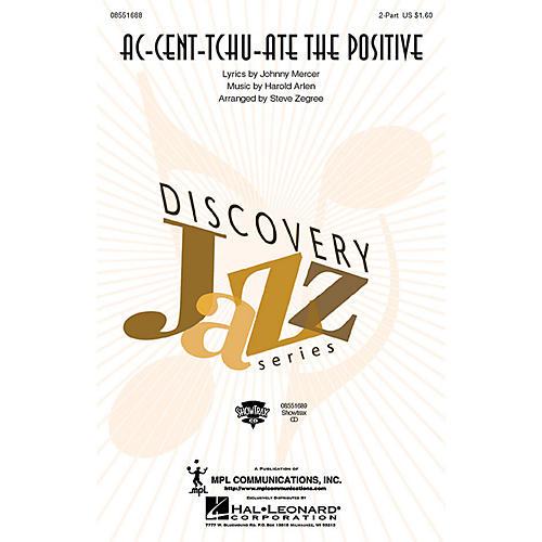 Hal Leonard Ac-cent-tchu-ate the Positive ShowTrax CD Arranged by Steve Zegree