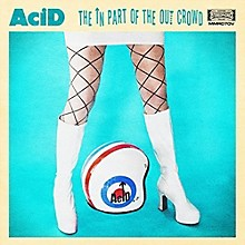Acid - In Part Of The Out Crowd