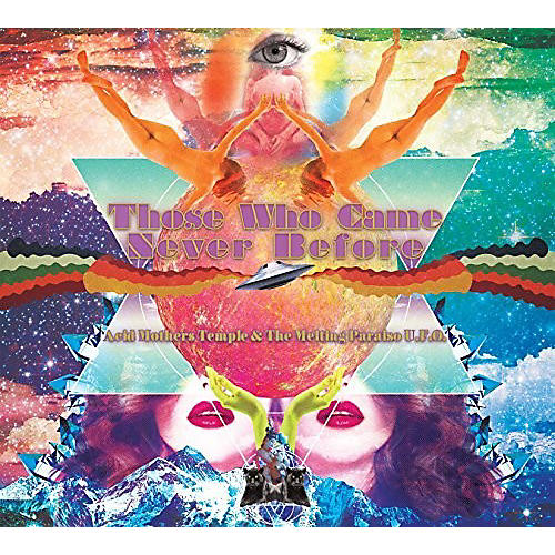 Alliance Acid Mothers Temple - Those Who Came Never Before