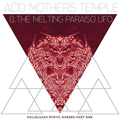 Alliance Acid Mothers Temple & Melting Paraiso U.F.O. - Hallelujah Mystic Garden Part 1
