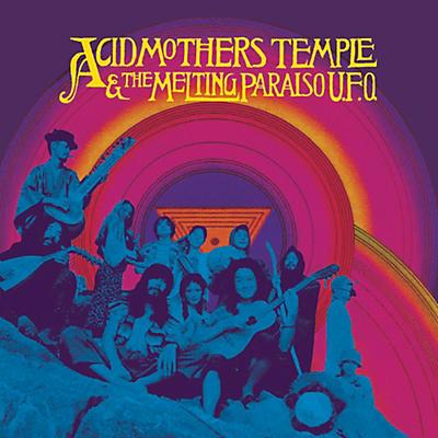 Acid Mothers Temple & the Melting Paraiso U.F.O. - Acid Mothers Temple & Melting Paraiso U.F.O.