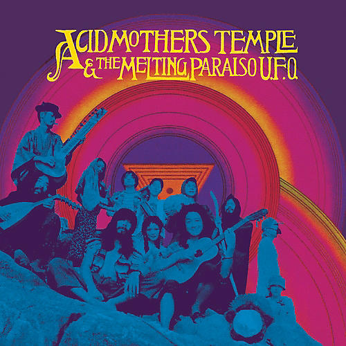 Alliance Acid Mothers Temple & the Melting Paraiso U.F.O. - Acid Mothers Temple & Melting Paraiso U.F.O.
