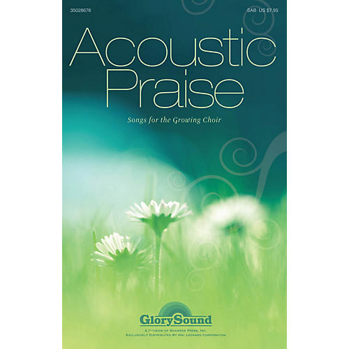 GlorySound Acoustic Praise (Songs for the Growing Choir) Studiotrax CD Composed by James M. Stevens
