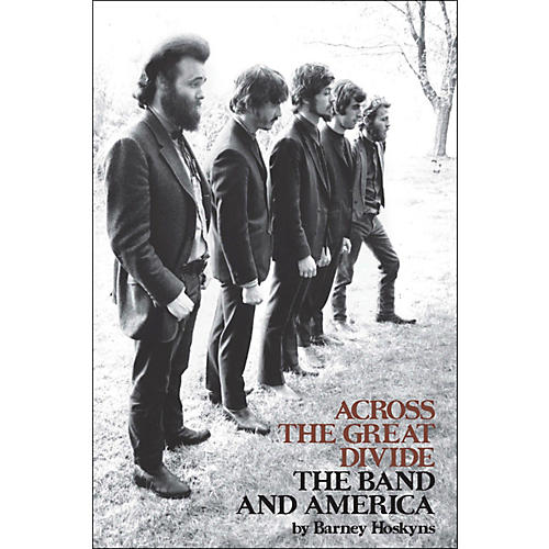 Hal Leonard Across The Great Divide: The Band And America