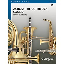 Curnow Music Across the Currituck Sound (Grade 2 - Score Only) Concert Band Level 2 Composed by James L. Hosay