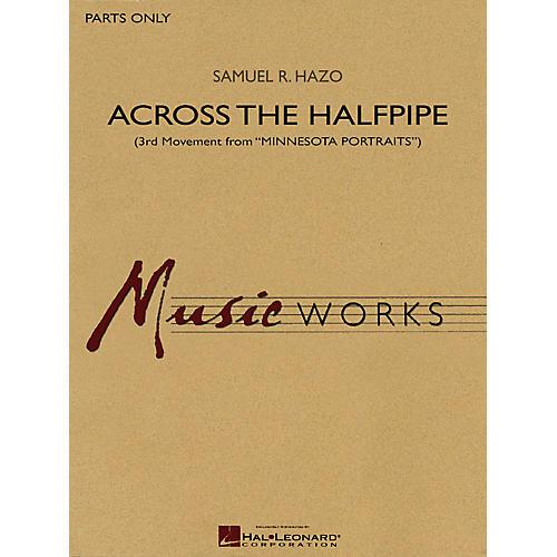 Hal Leonard Across the Halfpipe (3rd Movement from Minnesota Portraits) Concert Band Level 5 by Samuel R. Hazo