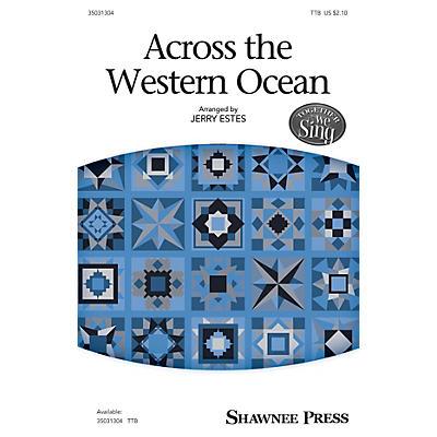 Shawnee Press Across the Western Ocean TTB arranged by Jerry Estes