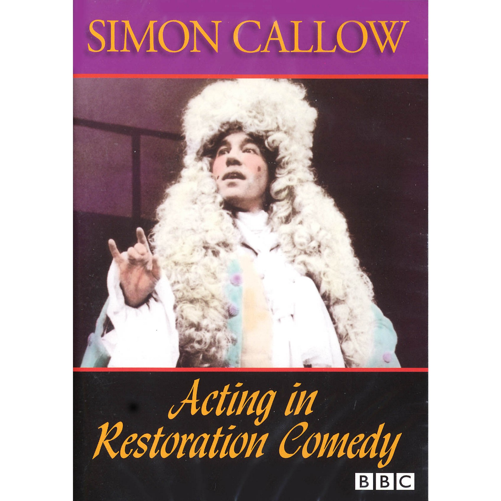 The Working Arts Library/Applause Acting in Restoration Comedy Applause Acting Series Series DVD Written by Simon Callow