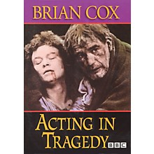 The Working Arts Library/Applause Acting in Tragedy Applause Books Series DVD Written by Brian Cox