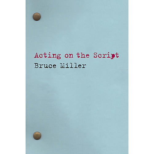Applause Books Acting on the Script Applause Books Series Softcover Written by Bruce Miller