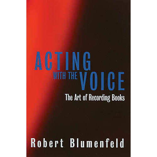 Limelight Editions Acting with the Voice (The Art of Recording Books) Limelight Series Softcover by Robert Blumenfeld
