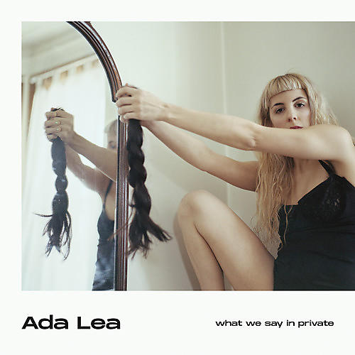 Alliance Ada Lea - What We Say In Private