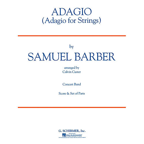 G. Schirmer Adagio for Strings Concert Band Level 4 Composed by Samuel Barber