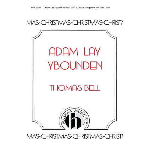 Hinshaw Music Adam Lay Y Bounden SSATB composed by Thomas Bell