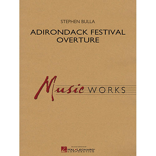 Hal Leonard Adirondack Festival Overture Concert Band Level 4 Composed by Stephen Bulla