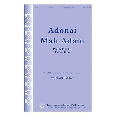 Transcontinental Music Adonai Mah Adam (Psalm 144: 3-4 Psalm 90: 6) SATB composed by Simon Sargon