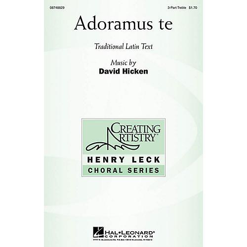 Hal Leonard Adoramus Te 3 Part Treble composed by David Hicken