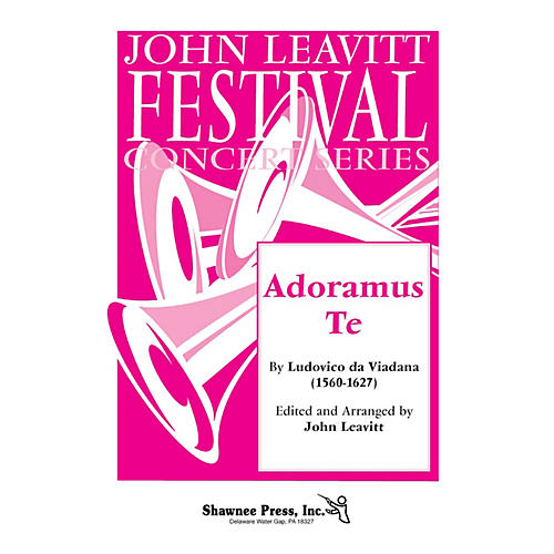 Shawnee Press Adoramus Te SATB composed by Ludovico da Viadana arranged by John Leavitt