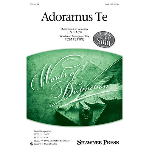 Shawnee Press Adoramus Te (Together We Sing Series) SAB arranged by Tom Fettke