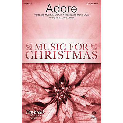 Daybreak Music Adore CHOIRTRAX CD by Chris Tomlin Arranged by Lloyd Larson