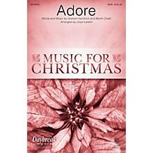 Daybreak Music Adore SATB by Chris Tomlin arranged by Lloyd Larson