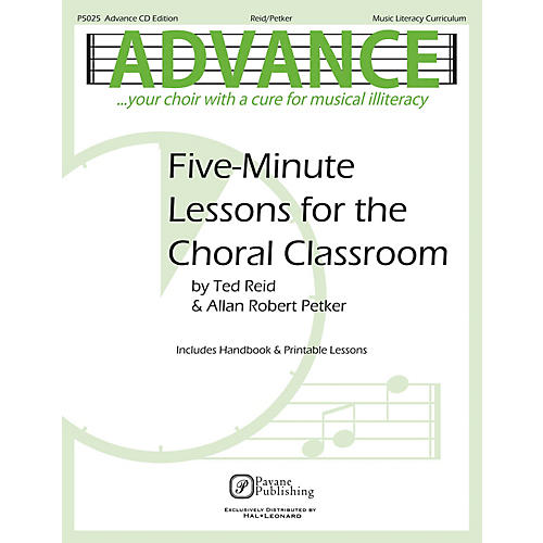 Pavane Advance ... Your Choir with a Cure for Musical Illiteracy (Five-Minute Lessons for the Choral Classroom)