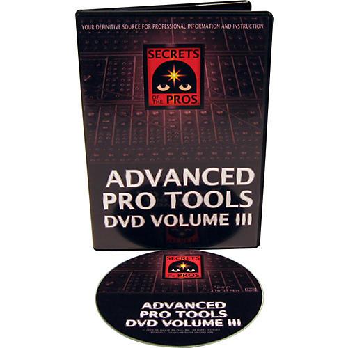 Secrets of the Pros Advanced Pro Tools DVD: Volume III