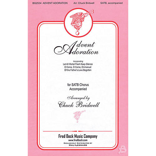 Fred Bock Music Advent Adoration SATB arranged by Chuck Bridwell
