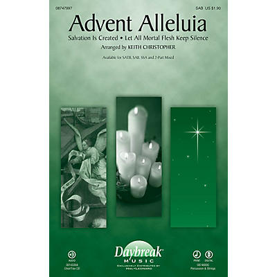 Daybreak Music Advent Alleluia (with Salvation Is Created and Let All Mortal Flesh Keep) SAB by Keith Christopher