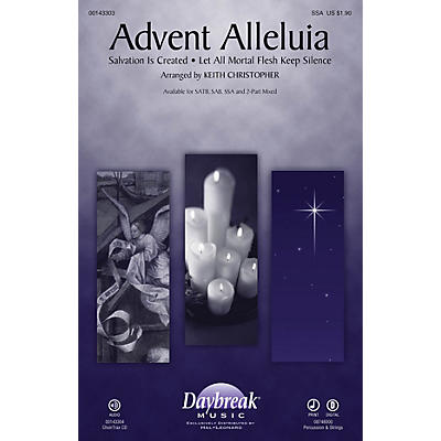 Daybreak Music Advent Alleluia (with Salvation Is Created and Let All Mortal Flesh Keep) SSA by Keith Christopher