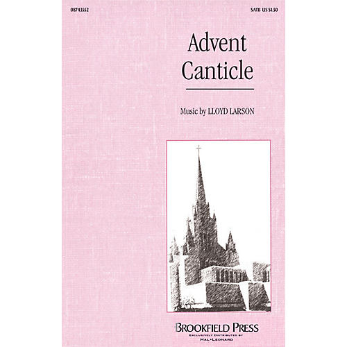 Hal Leonard Advent Canticle SATB arranged by Lloyd Larson