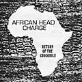 Alliance African Head Charge - Return Of The Crocodile thumbnail