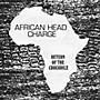 Alliance African Head Charge - Return Of The Crocodile