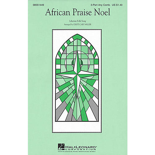 Hal Leonard African Praise Noel 3 Part Any Combination arranged by Cristi Cary Miller