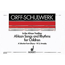 Schott African Songs and Rhythms for Children Score Composed by Various Arranged by William Kolma Amoaku