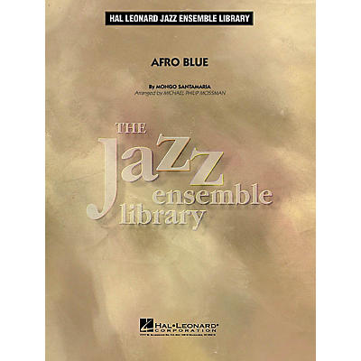 Hal Leonard Afro Blue Jazz Band Level 4 by John Coltrane Arranged by Michael Philip Mossman