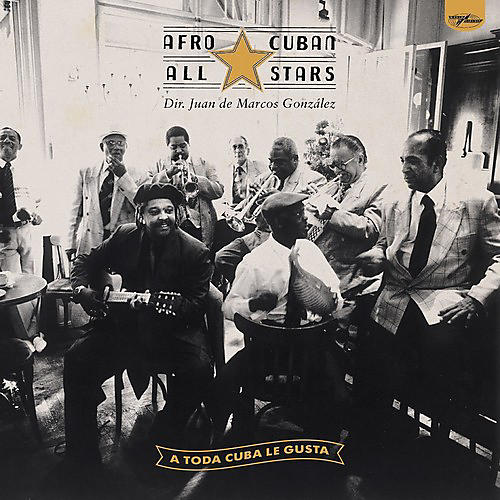 Alliance Afro-Cuban All Stars - A Toda Cuba Le Gusta
