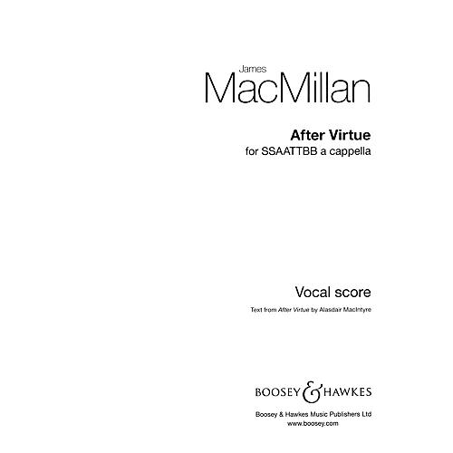 Boosey and Hawkes After Virtue (SSSAATTBB a cappella) SSSAATTBB composed by James MacMillan