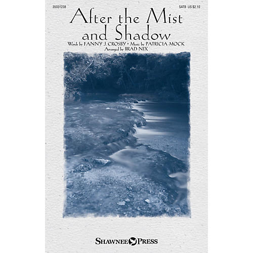 Shawnee Press After the Mist and Shadow SATB arranged by Brad Nix