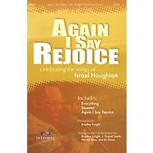 Integrity Music Again I Say Rejoice CD ACCOMP by Israel Houghton Arranged by BJ Davis/Bradley Knight/Harold Ross/Smith