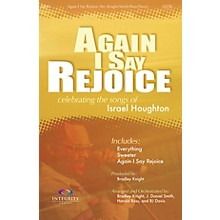 Integrity Music Again I Say Rejoice SATB by Houghton Arranged by BJ Davis/Bradley Knight/Harold Ross/J. Daniel Smith