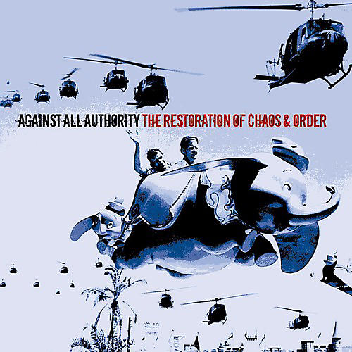 Alliance Against All Authority - The Restorations Of Chaos and Order