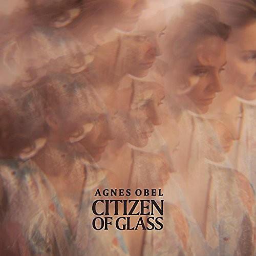 Alliance Agnes Obel - Citizen Of Glass