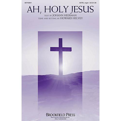 Brookfield Ah, Holy Jesus SATB composed by Howard Helvey
