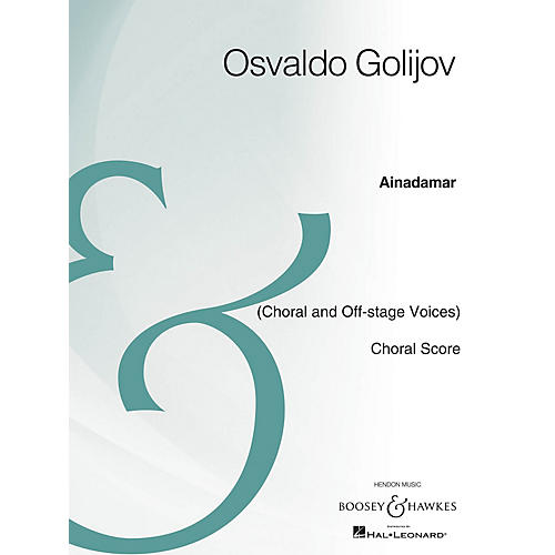 Boosey and Hawkes Ainadamar (Opera Choral Score Archive Edition) CHORAL SCORE Composed by Osvaldo Golijov